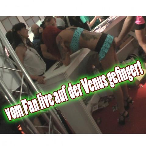 vom Fan live auf der Venus gefingert